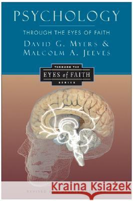 Psychology Through the Eyes of Faith David Myers Malcolm A. Jeeves 9780060655570