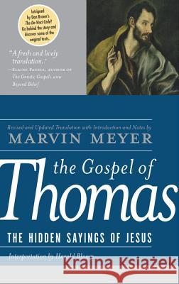 The Gospel of Thomas: The Hidden Sayings of Jesus Marvin Meyer 9780060655815