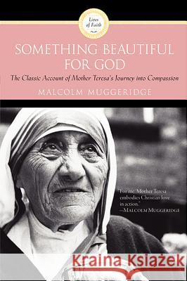 Something Beautiful for God Malcolm Muggeridge 9780060660437