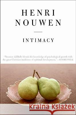 Intimacy Henri J. M. Nouwen 9780060663230
