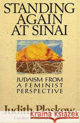 Standing Again at Sinai: Judaism from a Feminist Perspective Judith Plaskow 9780060666842