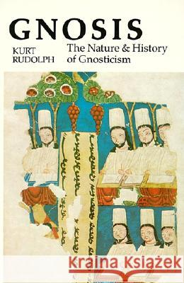 Gnosis: The Nature and History of Gnosticism Kurt Rudolph Robert McLachlan Wilson 9780060670184