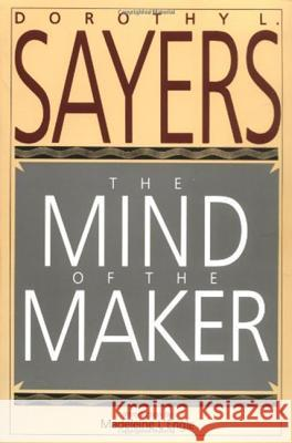 The Mind of the Maker Dorothy L. Sayers 9780060670771