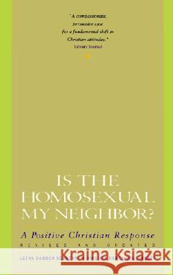 Is the Homosexual My Neighbor? Revised and Updated: Positive Christian Response, a Letha Dawson Scanzoni Virginia Ramey Mollenkott 9780060670788