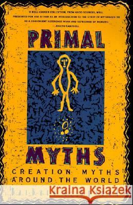 Primal Myths: Creation Myths Around the World Barbara C. Sproul 9780060675011