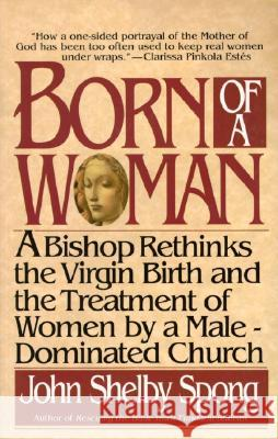 Born of a Woman John Shelby Spong 9780060675233