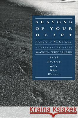 Seasons of Your Heart: Prayers and Reflections, Revised and Expanded Macrina Wiederkehr 9780060693008