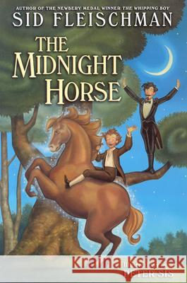 The Midnight Horse Sid Fleischman Peter Sis 9780060722166 HarperTrophy
