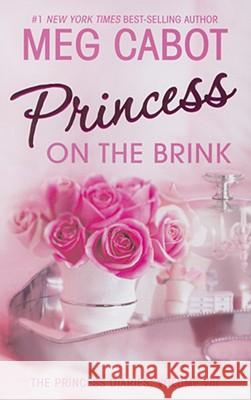 The Princess Diaries, Volume VIII: Princess on the Brink Meg Cabot 9780060724603
