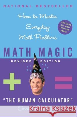 Math Magic Revised Edition: How to Master Everyday Math Problems Scott Flansburg Victoria Hay 9780060726355