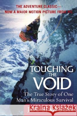 Touching the Void: The True Story of One Man's Miraculous Survival Joe Simpson 9780060730550