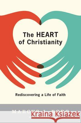The Heart of Christianity Marcus J. Borg 9780060730680
