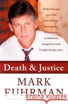Death and Justice: An Expose of Oklahoma's Death Row Machine Mark Fuhrman 9780060732080