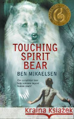 Touching Spirit Bear: The Siege of Gawilghur, December 1803 Ben Mikaelsen 9780060734008