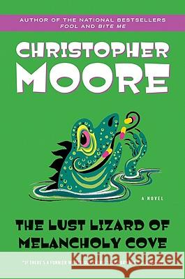 The Lust Lizard of Melancholy Cove Christopher Moore 9780060735456