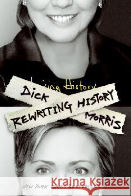 Rewriting History Dick Morris 9780060736699