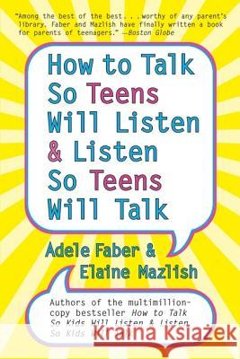 How to Talk so Teens Will Listen and Listen so Teens Will Talk Adele Faber Elaine Mazlish Kimberly Ann Coe 9780060741266