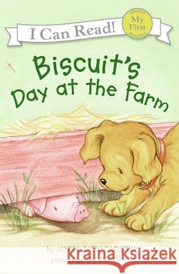 Biscuit's Day at the Farm Alyssa Satin Capucilli Pat Schories 9780060741693
