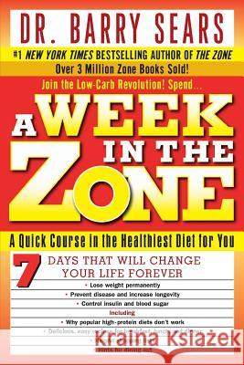 A Week in the Zone Barry Sears 9780060741907