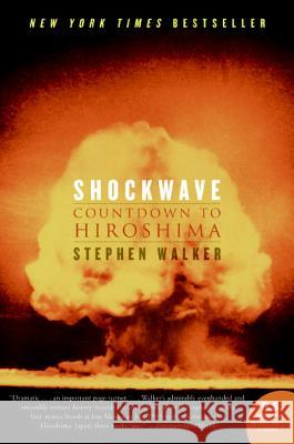 Shockwave: Countdown to Hiroshima Stephen Walker 9780060742850