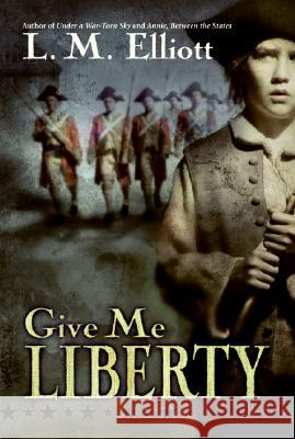 Give Me Liberty Laura Malone Elliott 9780060744236