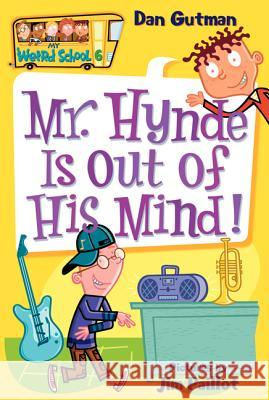 Mr. Hynde Is Out of His Mind! Dan Gutman Jim Paillot 9780060745202