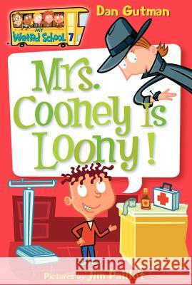 Mrs. Cooney Is Loony! Dan Gutman Jim Paillot 9780060745226