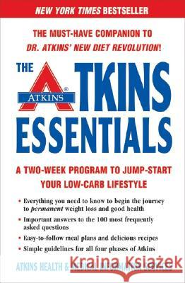 The Atkins Essentials: A Two-Week Program to Jump-Start Your Low-Carb Lifestyle Atkins Health & Medical Information Serv 9780060748166