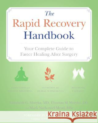 The Rapid Recovery Handbook: Your Complete Guide to Faster Healing After Surgery Elizabeth Motyka Tom Motyka 9780060748258