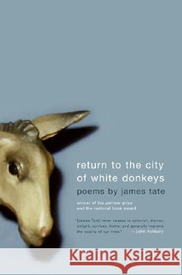 Return to the City of White Donkeys: Poems James Tate 9780060750022