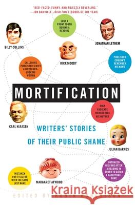 Mortification: Writers' Stories of Their Public Shame Robin Robertson 9780060750923