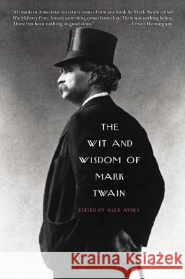 The Wit and Wisdom of Mark Twain Mark Twain Alex Ayres 9780060751043 Harper Perennial