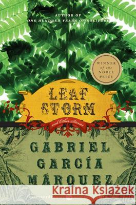 Leaf Storm: And Other Stories Gabriel Garci Gregory Rabassa 9780060751555