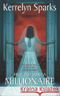 How to Marry a Millionaire Vampire Kerrelyn Sparks 9780060751968 Avon Books
