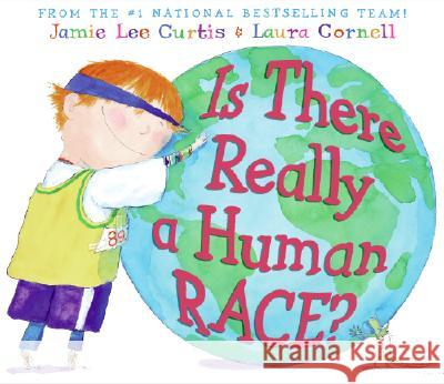 Is There Really a Human Race? Jamie Lee Curtis Laura Cornell 9780060753467 Joanna Cotler Books