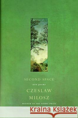Second Space: New Poems Czeslaw Milosz 9780060755249