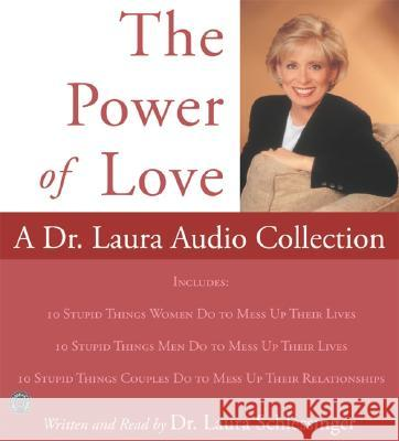 Power of Love, The: A Dr. Laura Audio Collection CD Laura C. Schlessinger Laura C. Schlessinger 9780060755980
