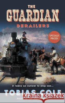 The Guardian: Derailers Tobias Cole 9780060757496