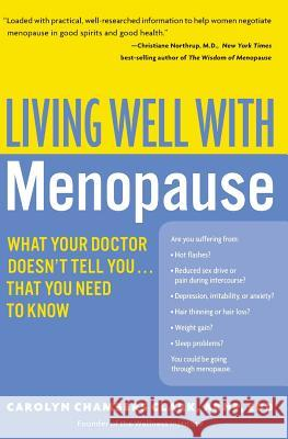 Living Well with Menopause: What Your Doctor Doesn't Tell You...That You Need to Know Carolyn Chambers Clark 9780060758127