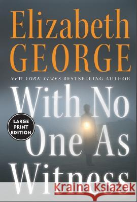 With No One as Witness LP Elizabeth A. George 9780060759407 HarperLargePrint
