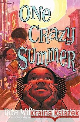 One Crazy Summer Rita Williams-Garcia 9780060760892 Amistad Press