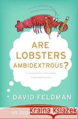 Are Lobsters Ambidextrous?: An Imponderables Book David Feldman 9780060762957