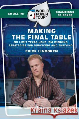 World Poker Tour(tm): Making the Final Table Erick Lindgren Matt Matros 9780060763060