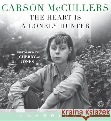 The Heart Is a Lonely Hunter CD - audiobook Carson McCullers Cherry Jones Cherry Jones 9780060764869 HarperAudio