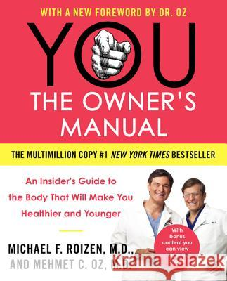 You: The Owner's Manual: An Insider's Guide to the Body That Will Make You Healthier and Younger Mehmet C. Oz Michael F. Roizen 9780060765323