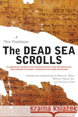 The Dead Sea Scrolls : A New Translation Michael O. Wise Martin G., Jr. Abegg Edward M. Cook 9780060766627