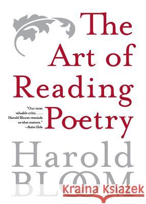 The Art of Reading Poetry Harold Bloom 9780060769666