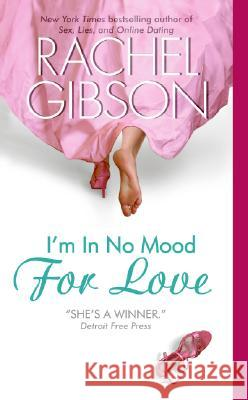 I'm in No Mood for Love Rachel Gibson 9780060773175