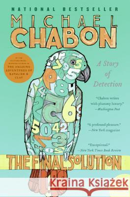 The Final Solution: A Story of Detection Michael Chabon 9780060777104