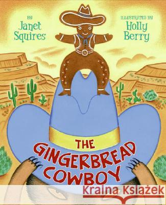The Gingerbread Cowboy Janet Squires Holly Berry 9780060778644